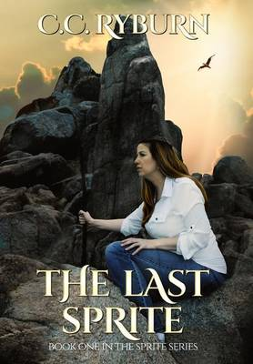 The Last Sprite: Book One of the Sprite Series (Hardback)