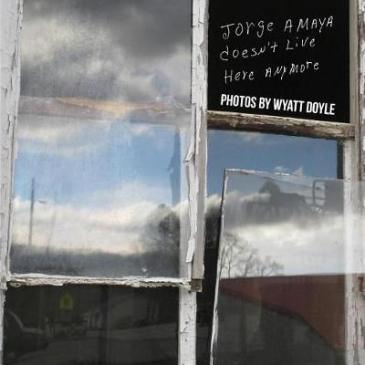 Jorge Amaya Doesn't Live Here Anymore (Paperback)