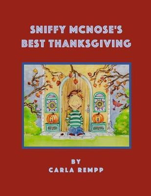 Sniffy McNose's Best Thanksgiving (Paperback)