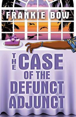The Case of the Defunct Adjunct: A Professor Molly Mystery - Molly Barda Mysteries (Paperback)