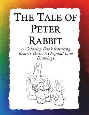 The Tale of Peter Rabbit Coloring Book: Beatrix Potter's Original Illustrations from the Classic Children's Story (Paperback)