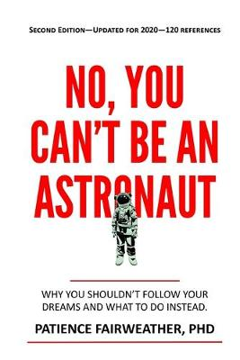 No, You Can't be an Astronaut (Paperback)