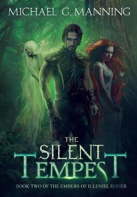The Silent Tempest - Embers of Illeniel 2 (Hardback)