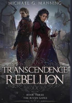 Transcendence and Rebellion - Riven Gates 3 (Hardback)