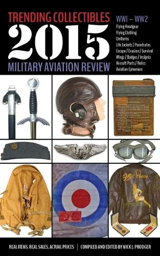 Trending Collectibles: 2015 Military Aviation Review-Ww1 Ww2 (Paperback)