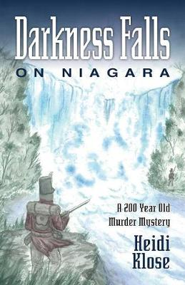 Darkness Falls on Niagara: A 200 Year Old Murder Mystery (Paperback)