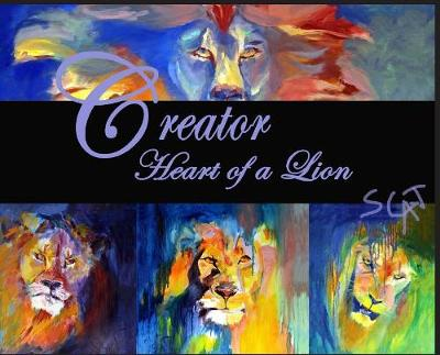 Creator: Heart of a Lion (Hardback)
