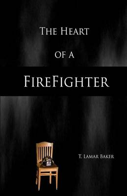 Heart of a Firefighter (Paperback)