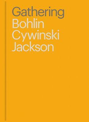 Gathering: Bohlin Cywinski Jackson (Hardback)