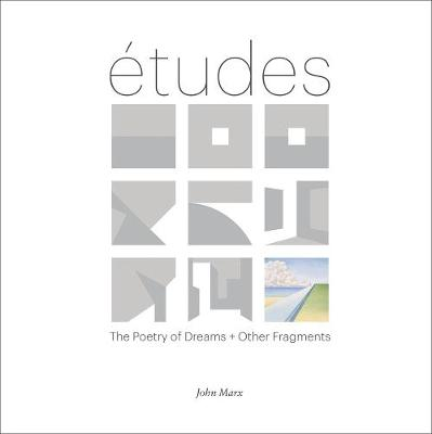 Etudes: The Poetry of Dreams + Other Fragments (Hardback)