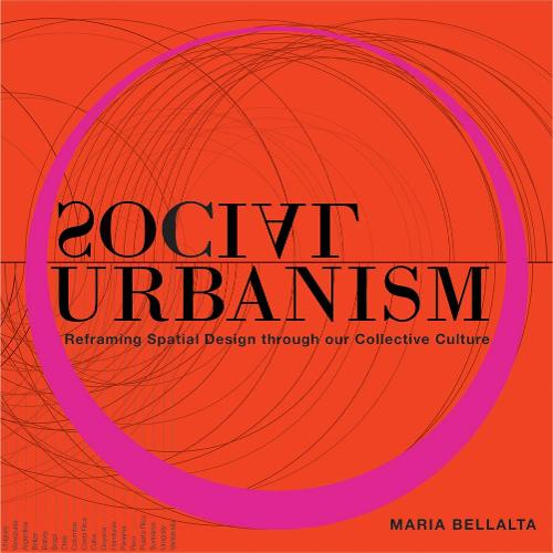 Social Urbanism: Reframing Spatial Design through our Collective Culture (Hardback)