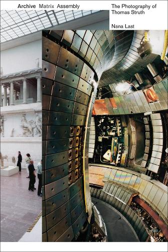 Archive, Matrix, Assembly: The Photographs of Thomas Struth 1978-2018 (Paperback)
