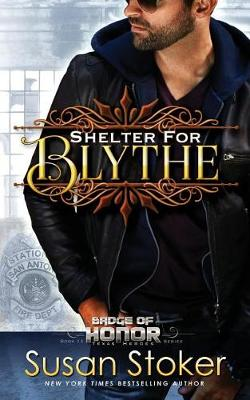 Shelter for Blythe - Badge of Honor: Texas Heroes 11 (Paperback)