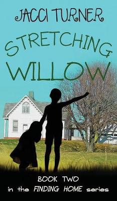 Stretching Willow - Finding Home 2 (Hardback)