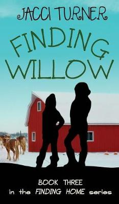 Finding Willow - Finding Home 3 (Hardback)