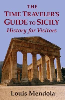 The Time Traveler's Guide to Sicily: History for Visitors (Paperback)