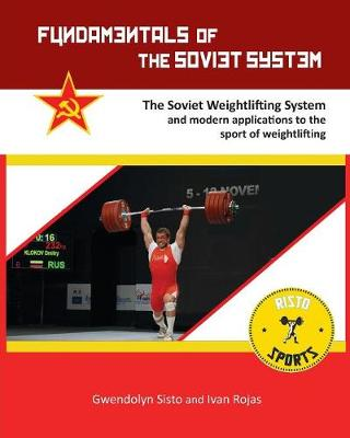 Fundamentals of the Soviet System: The Soviet Weightlifting System (Paperback)