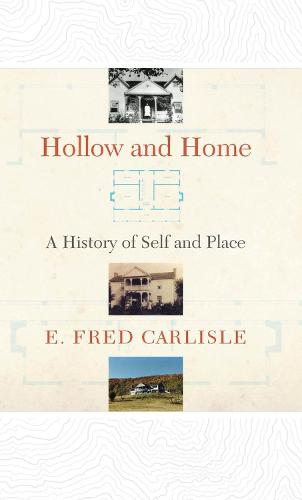 Hollow and Home: A History of Self and Place (Paperback)
