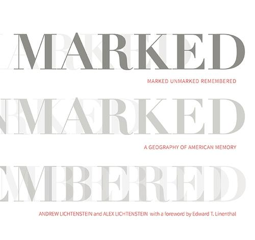 Marked, Unmarked, Remembered: A Geography of American Memory: Marked, Unmarked (Paperback)