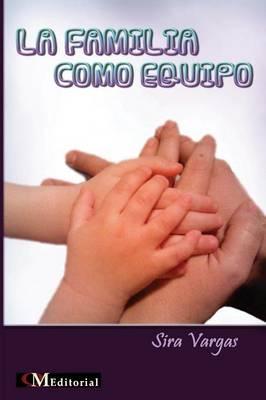 La Familia Como Equipo (Paperback)