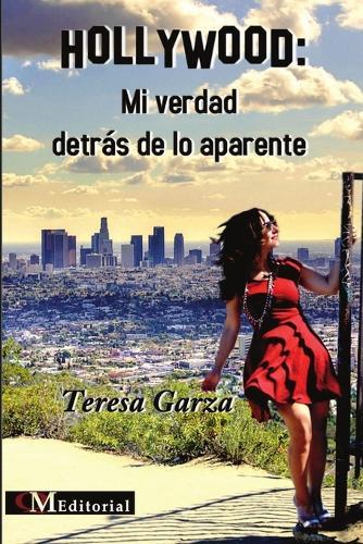 Hollywood: Mi Verdad Detras de Lo Aparente (Paperback)