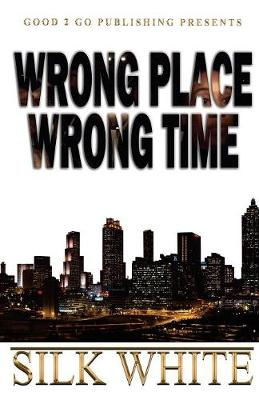 Wrong Place, Wrong Time (Paperback)