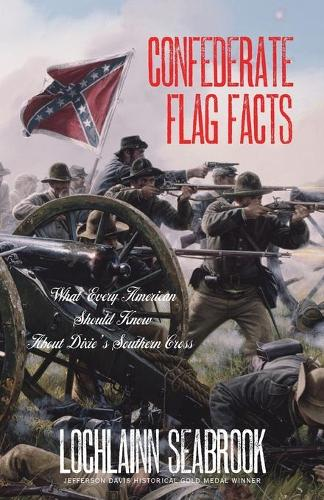 Confederate Flag Facts: What Every American Should Know about Dixie's Southern Cross (Paperback)