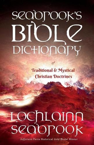 Seabrook's Bible Dictionary of Traditional and Mystical Christian Doctrines (Paperback)