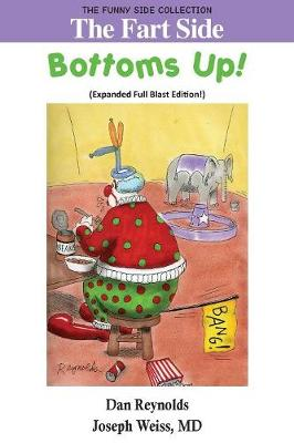 The Fart Side: Bottoms Up! Expanded Full Blast Edition: The Funny Side Collection - Funny Side Collection (Paperback)
