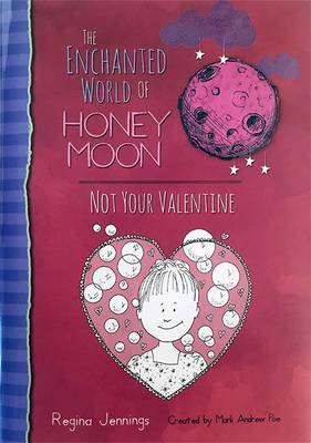 The Enchanted World Of Honey Moon Not Your Valentine (Hardback)