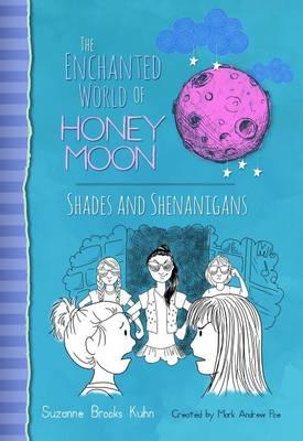 The Enchanted World Of Honey Moon Shades And Shenanigans (Hardback)