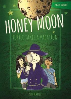 Honey Moon Turtle Takes a Vacation (Hardback)