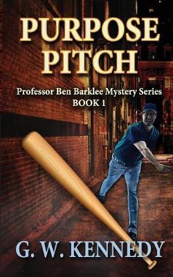 Purpose Pitch: Professor Ben Barklee Mystery Series - Professor Ben Barklee Mystery (Paperback)