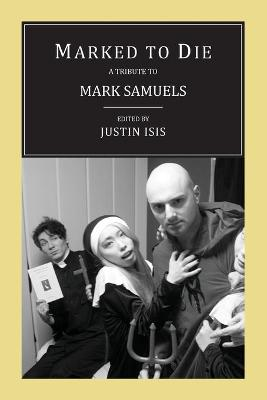Marked to Die: A Tribute to Mark Samuels (Paperback)