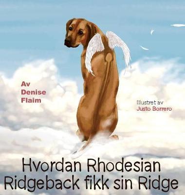 Hvordan Rhodesian Ridgeback Fikk Sin Ridge (Hardback)