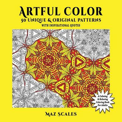 Artful Color. 50 Unique & Original Patterns with Inspirational Quotes (Paperback)