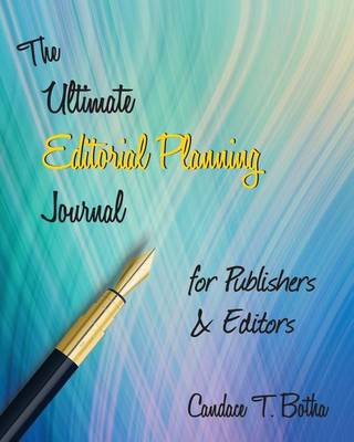 The Ultimate Editorial Planning Journal for Publishers & Editors (Paperback)