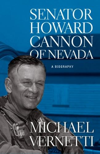 Senator Howard Cannon of Nevada: A Biography (Paperback)