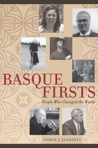 Basque Firsts: People Who Changed the World - The Basque Series (Paperback)