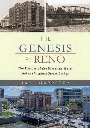 The Genesis of Reno: The History of the Riverside Hotel and the Virginia Street Bridge (Hardback)
