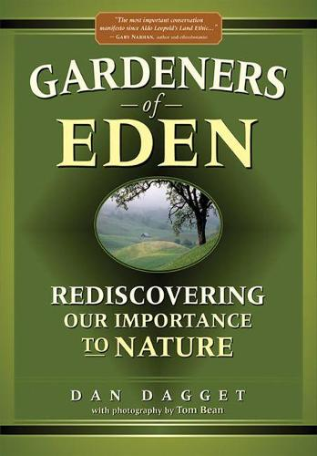 Gardeners of Eden: Rediscovering Our Importance to Nature (Paperback)