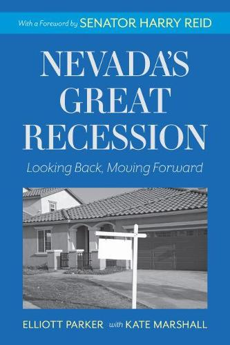 Nevada's Great Recession: Looking Back, Moving Forward (Paperback)