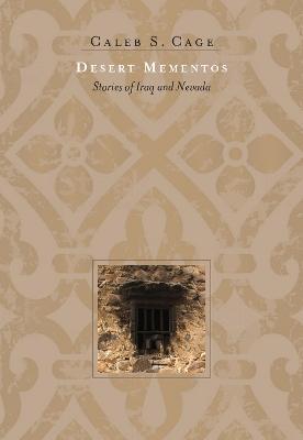 Desert Mementos: Stories of Iraq and Nevada (Hardback)