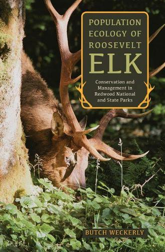 Population Ecology of Roosevelt Elk: Conservation and Management in Redwood National and State Parks (Hardback)