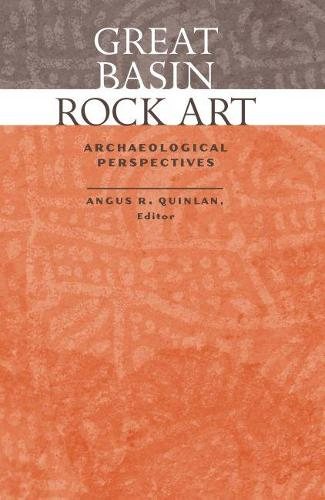 Great Basin Rock Art: Archaeological Perspectives (Paperback)