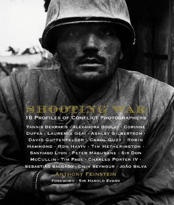 Shooting War: 18 Profiles of Conflict Photographers (Hardback)