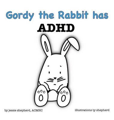 Gordy the Rabbit Has ADHD (Hardback)