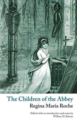 The Children of the Abbey (Valancourt Classics) - Valancourt Classics (Paperback)