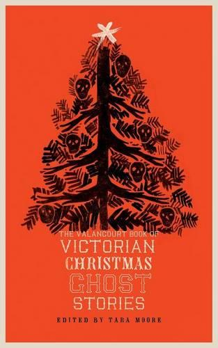 The Valancourt Book of Victorian Christmas Ghost Stories (Paperback)