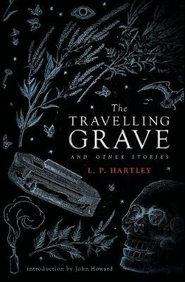 The Travelling Grave and Other Stories (Valancourt 20th Century Classics) (Hardback)